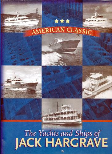 The yachts and ships of Jack Hargrave